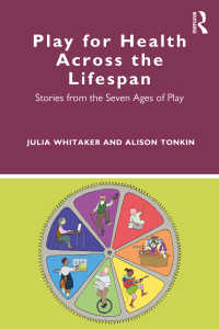 遊びと健康:生涯発達的視座<br>Play for Health Across the Lifespan : Stories from the Seven Ages of Play