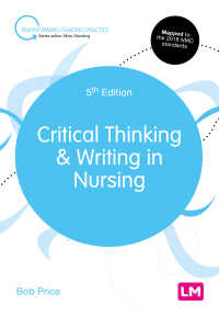 看護のための批判的思考・作文法(第5版)<br>Critical Thinking and Writing in Nursing(Fifth Edition (Revised and Updated Edition))
