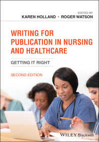 看護・医療職のための出版執筆法(第2版)<br>Writing for Publication in Nursing and Healthcare : Getting it Right(2)