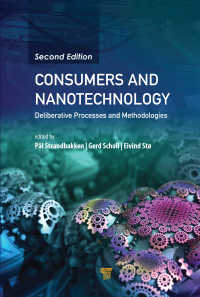 Consumers and Nanotechnology : Deliberative Processes and Methodologies(2 NED)