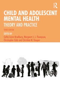Child and Adolescent Mental Health : Theory and Practice(3 NED)