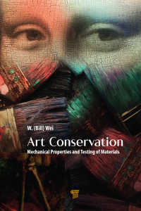 Art Conservation : Mechanical Properties and Testing of Materials