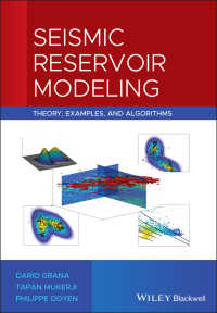 Seismic Reservoir Modeling : Theory, Examples, and Algorithms