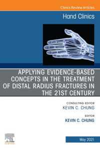 Applying evidence-based concepts in the treatment of distal radius fractures in the 21st century , An Issue of Hand Clinics, E-Book