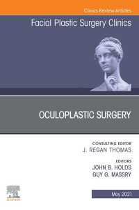 Oculoplastic Surgery, An Issue of Facial Plastic Surgery Clinics of North America