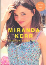 Marble books<br> MIRANDA KERR FASHION STYLE BOOK―SIMPLE,CASUAL AND CLASSY