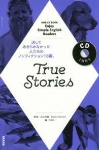 True Stories 語学シリーズ ; NHK CD book : Enjoy simple English readers