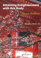 Attaining Enlightenment with this Body:Shingon Buddhism