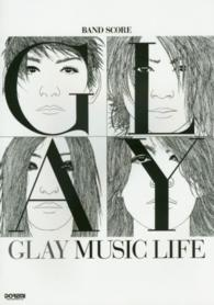 Band score<br> GLAY MUSIC LIFE