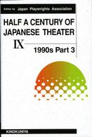 HALF A CENTURY OF JAPANESE THEATER〈Vol.9〉1990s Part3