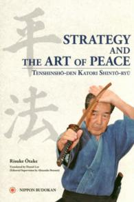 Strategy and the art of peace - Tenshinsho-den Katori Shi