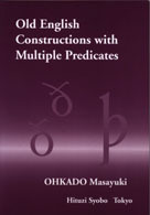 ひつじ研究叢書<br> Old English Constructions with Multiple Predicates